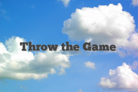 Throw the Game