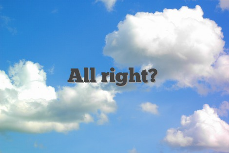 All right?
