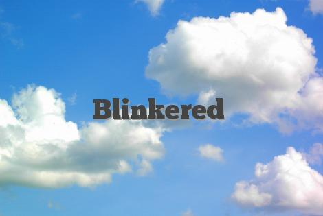 Blinkered