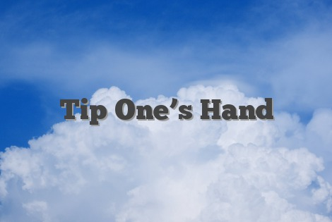 Tip One's Hand