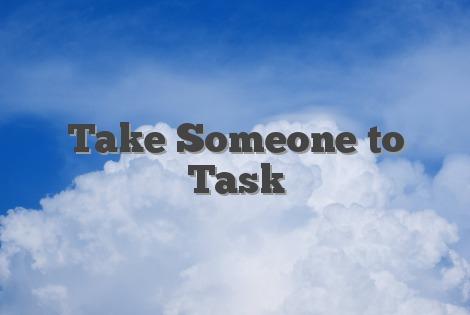 Take Someone to Task
