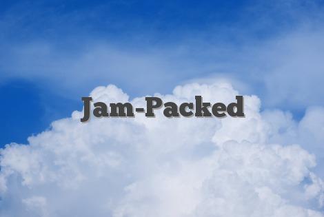 Jam-Packed
