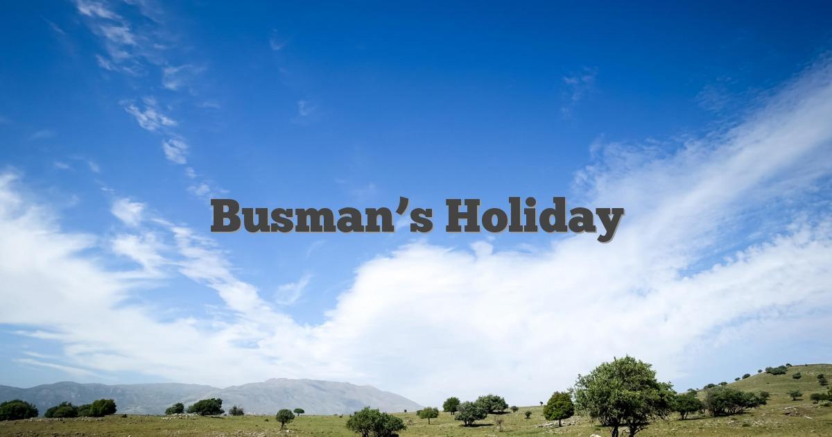 busman u0026 39 s holiday