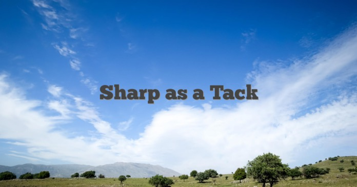 Sharp as a Tack