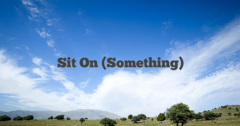 Sit On (Something)