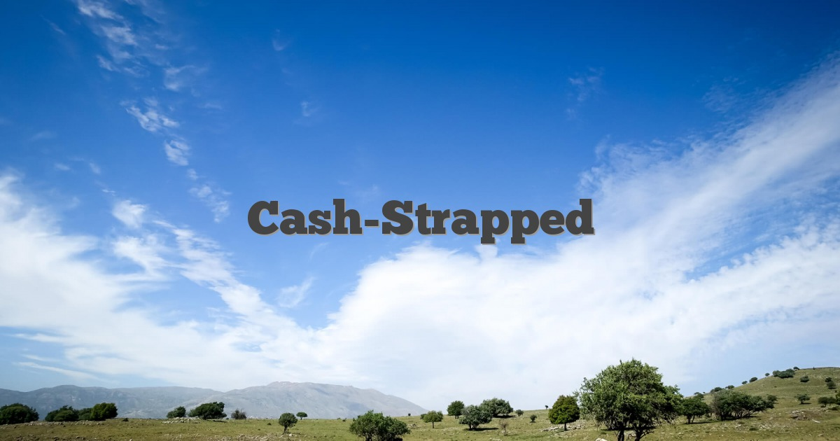 Cash-Strapped
