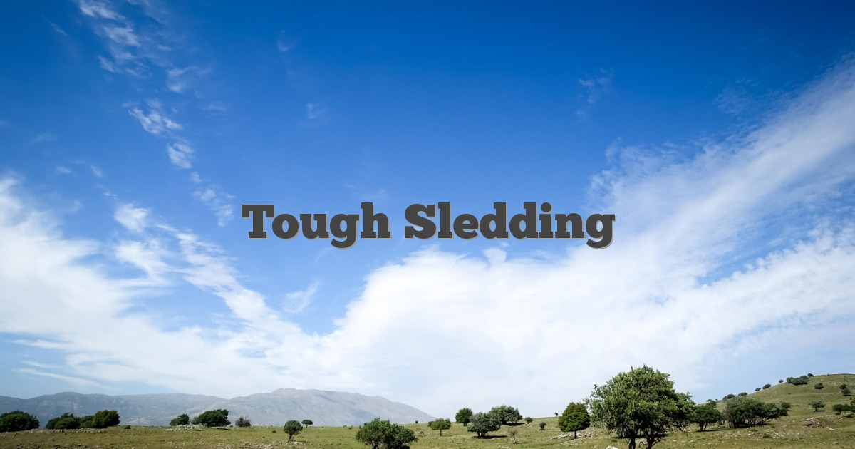 Tough Sledding