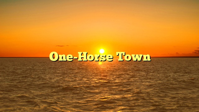 One-Horse Town