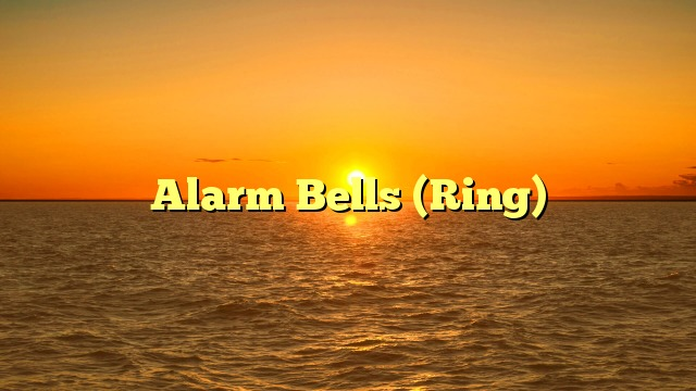 Alarm Bells (Ring)